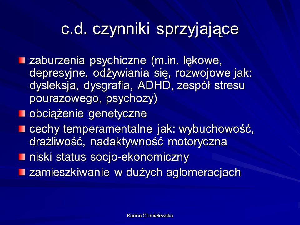 Karina Chmielewska c.d. czynniki sprzyjające zaburzenia psychiczne (m.in. lękowe, depresyjne, odżywiania się, rozwojowe jak: dysleksja, dysgrafia, ADH