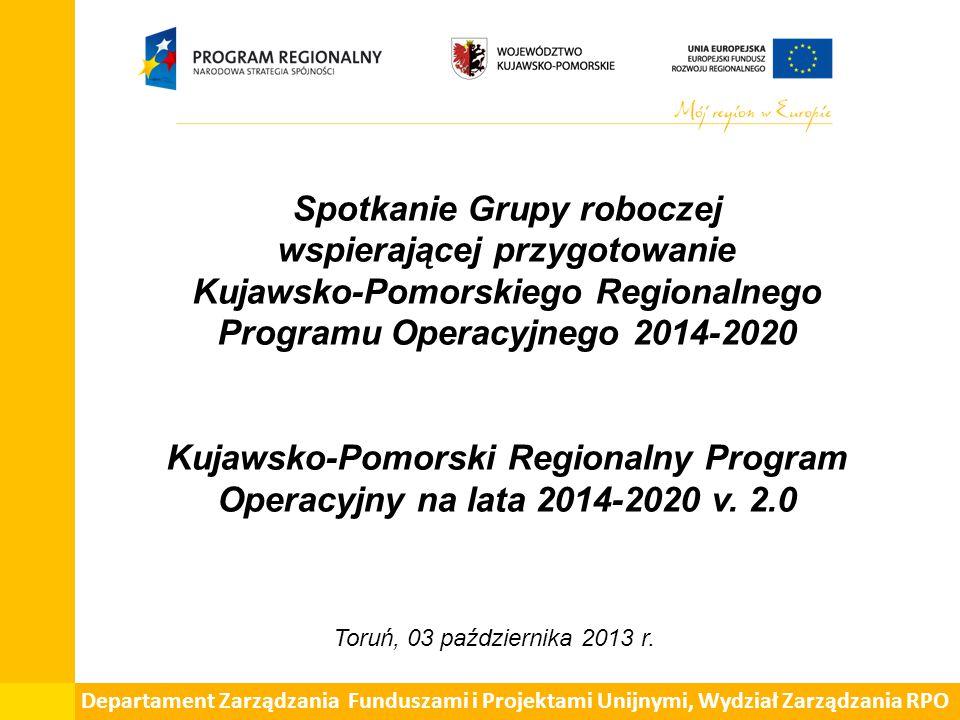Spotkanie Grupy roboczej wspierającej przygotowanie Kujawsko-Pomorskiego Regionalnego Programu Operacyjnego 2014-2020 Kujawsko-Pomorski Regionalny Program Operacyjny na lata 2014-2020 v.