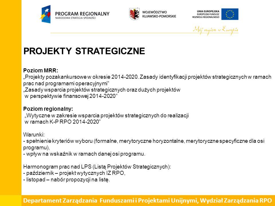 """PROJEKTY STRATEGICZNE Poziom MRR: """"Projekty pozakankursowe w okresie 2014-2020."""