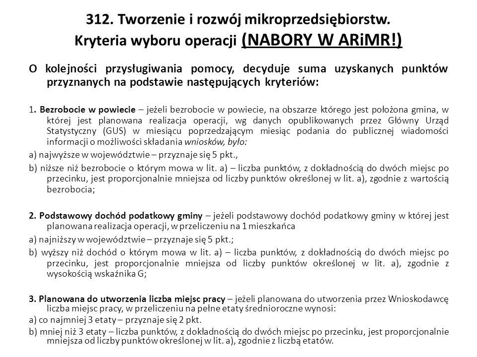 312. Tworzenie i rozwój mikroprzedsiębiorstw. Kryteria wyboru operacji (NABORY W ARiMR!) O kolejności przysługiwania pomocy, decyduje suma uzyskanych
