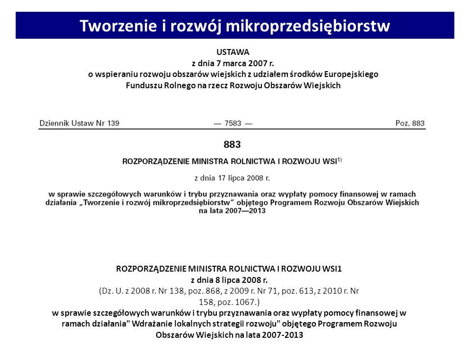 Tworzenie i rozwój mikroprzedsiębiorstw ROZPORZĄDZENIE MINISTRA ROLNICTWA I ROZWOJU WSI1 z dnia 8 lipca 2008 r. (Dz. U. z 2008 r. Nr 138, poz. 868, z