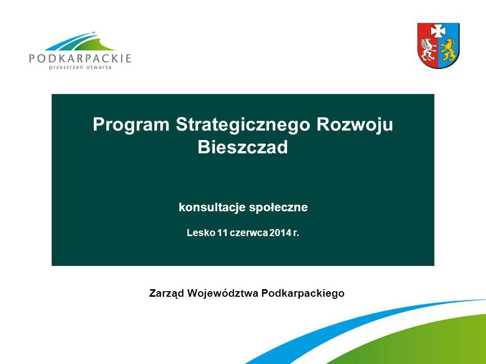 Program Strategicznego Rozwoju Bieszczad konsultacje społeczne Lesko 11 czerwca 2014 r. Zarząd Województwa Podkarpackiego