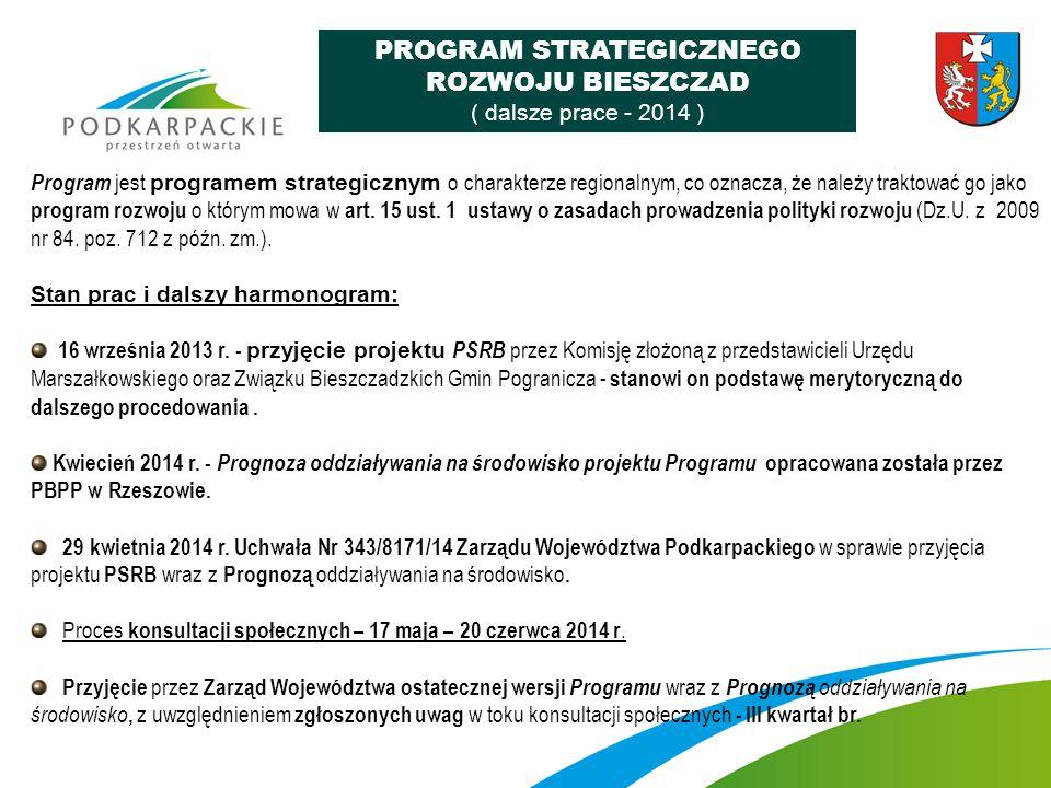 Program jest programem strategicznym o charakterze regionalnym, co oznacza, że należy traktować go jako program rozwoju o którym mowa w art. 15 ust. 1