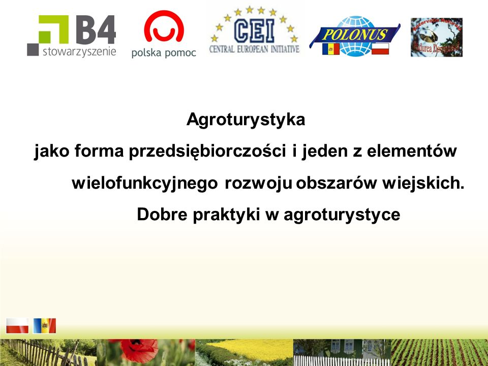 Agroturystyka jako forma przedsiębiorczości i jeden z elementów wielofunkcyjnego rozwoju obszarów wiejskich. Dobre praktyki w agroturystyce