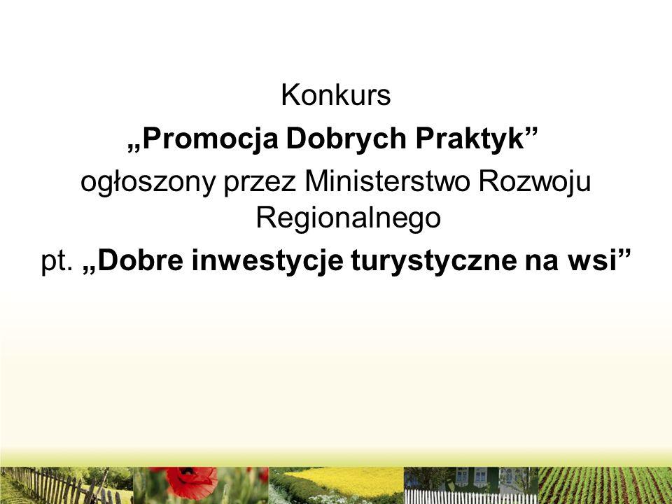 """Konkurs """"Promocja Dobrych Praktyk"""" ogłoszony przez Ministerstwo Rozwoju Regionalnego pt. """"Dobre inwestycje turystyczne na wsi"""""""