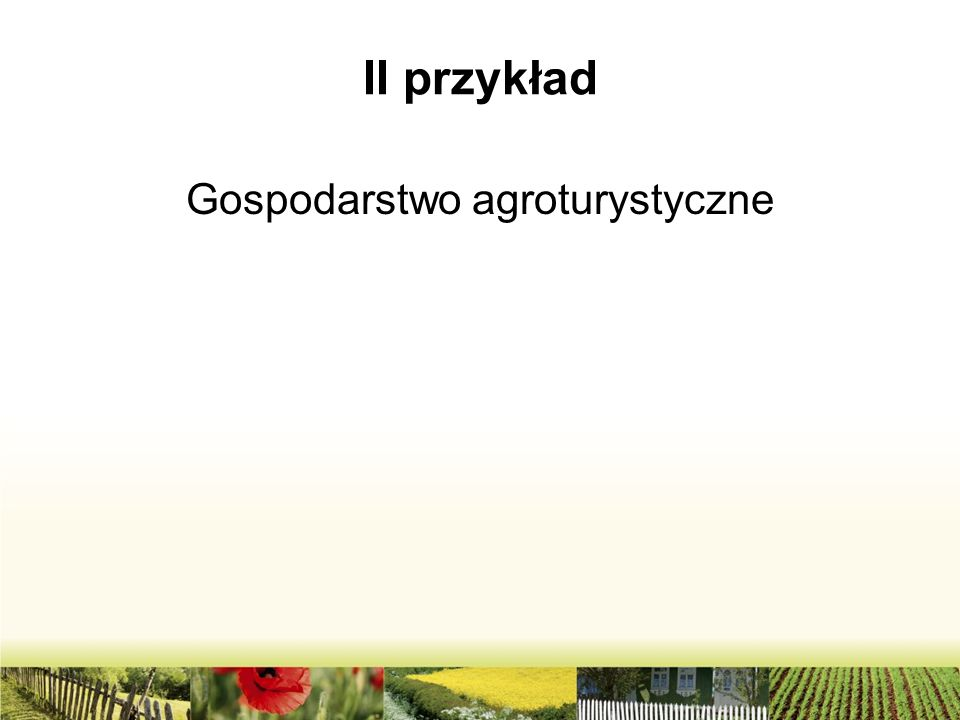 II przykład Gospodarstwo agroturystyczne