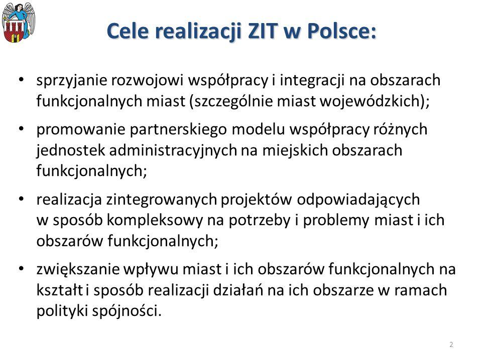 2 Cele realizacji ZIT w Polsce: sprzyjanie rozwojowi współpracy i integracji na obszarach funkcjonalnych miast (szczególnie miast wojewódzkich); promowanie partnerskiego modelu współpracy różnych jednostek administracyjnych na miejskich obszarach funkcjonalnych; realizacja zintegrowanych projektów odpowiadających w sposób kompleksowy na potrzeby i problemy miast i ich obszarów funkcjonalnych; zwiększanie wpływu miast i ich obszarów funkcjonalnych na kształt i sposób realizacji działań na ich obszarze w ramach polityki spójności.