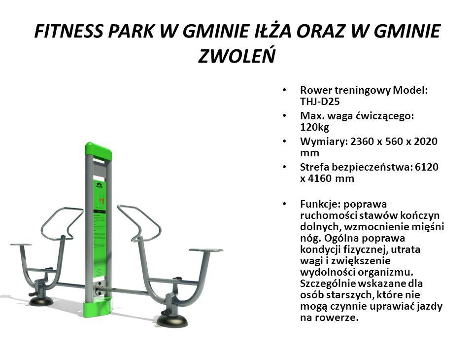 FITNESS PARK W GMINIE IŁŻA ORAZ W GMINIE ZWOLEŃ Rower treningowy Model: THJ-D25 Max.