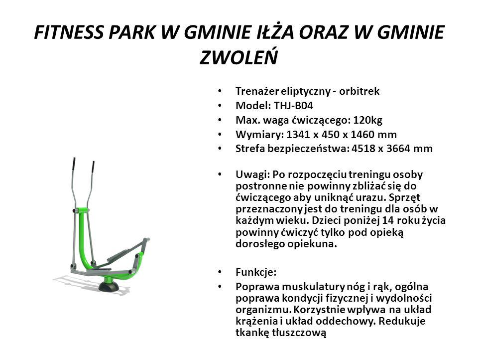 FITNESS PARK W GMINIE IŁŻA ORAZ W GMINIE ZWOLEŃ Trenażer eliptyczny - orbitrek Model: THJ-B04 Max.