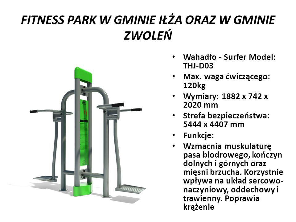 FITNESS PARK W GMINIE IŁŻA ORAZ W GMINIE ZWOLEŃ Wahadło - Surfer Model: THJ-D03 Max.