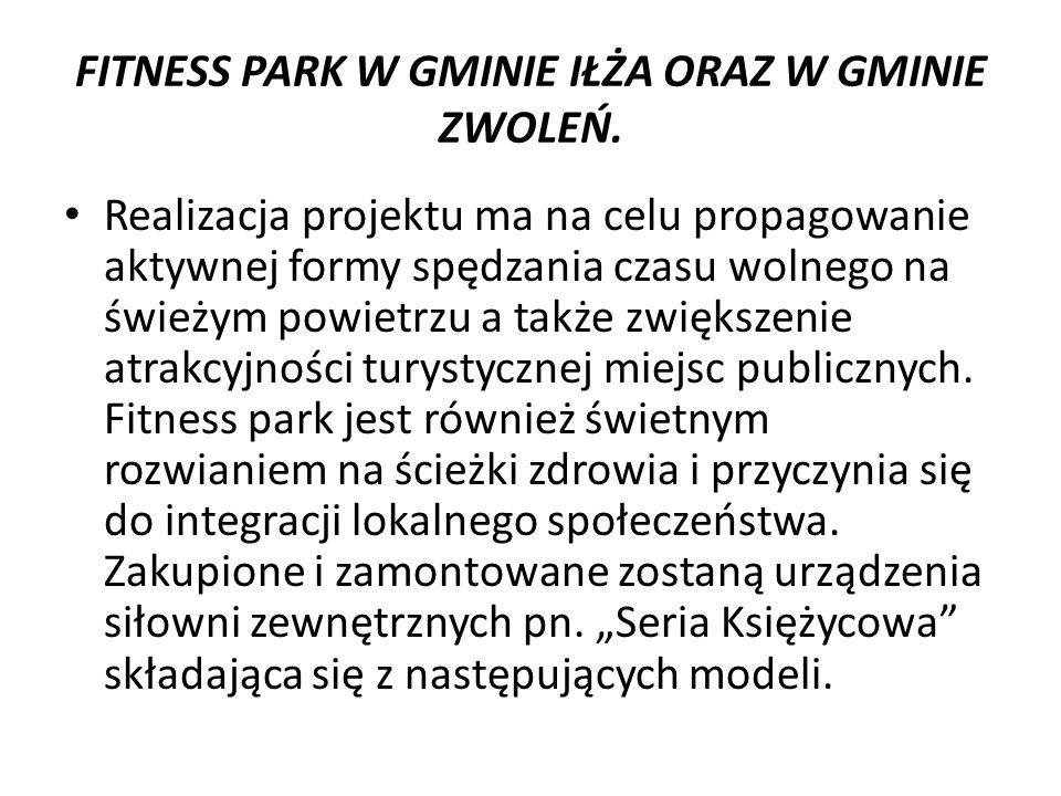 FITNESS PARK W GMINIE IŁŻA ORAZ W GMINIE ZWOLEŃ.