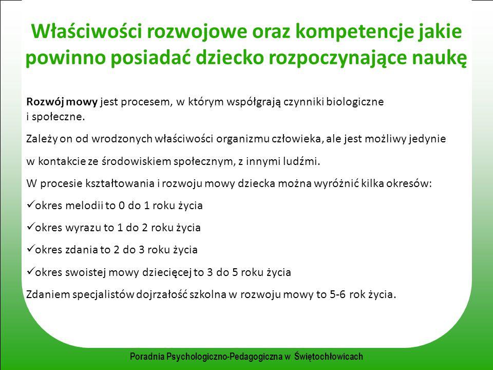 Poradnia Psychologiczno-Pedagogiczna w Świętochłowicach Właściwości rozwojowe oraz kompetencje jakie powinno posiadać dziecko rozpoczynające naukę Roz