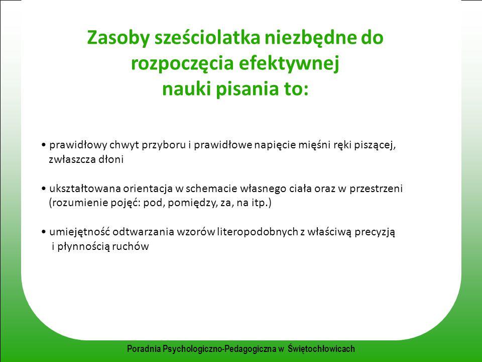 Poradnia Psychologiczno-Pedagogiczna w Świętochłowicach prawidłowy chwyt przyboru i prawidłowe napięcie mięśni ręki piszącej, zwłaszcza dłoni ukształt