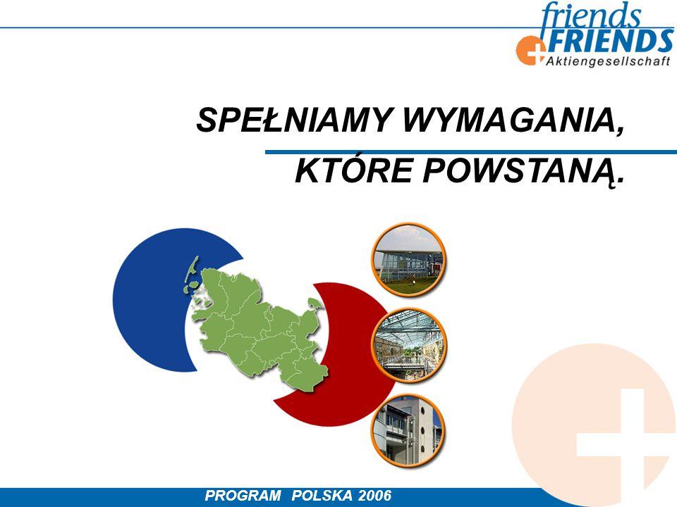 PROGRAM POLSKA 2006 SPEŁNIAMY WYMAGANIA, KTÓRE POWSTANĄ.