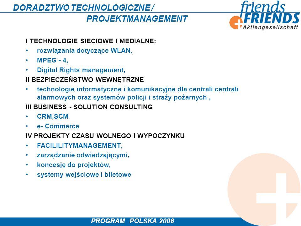 PROGRAM POLSKA 2006 DORADZTWO TECHNOLOGICZNE / PROJEKTMANAGEMENT I TECHNOLOGIE SIECIOWE I MEDIALNE: rozwiązania dotyczące WLAN, MPEG - 4, Digital Righ