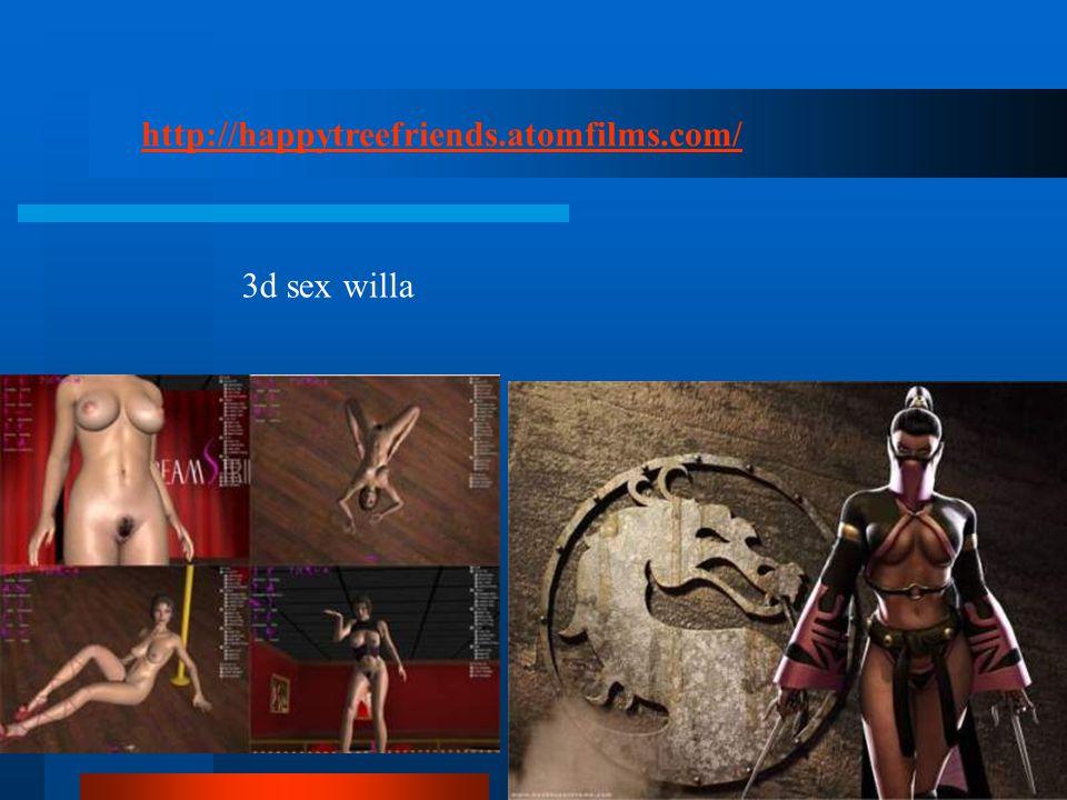 3d sex willa http://happytreefriends.atomfilms.com/
