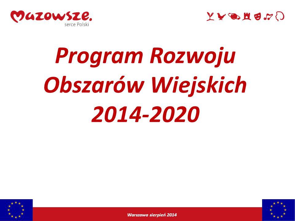 Warszawa sierpień 2014 Program Rozwoju Obszarów Wiejskich 2014-2020