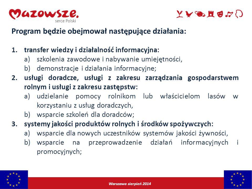 Warszawa sierpień 2014 Program będzie obejmował następujące działania: 1.transfer wiedzy i działalność informacyjna: a)szkolenia zawodowe i nabywanie