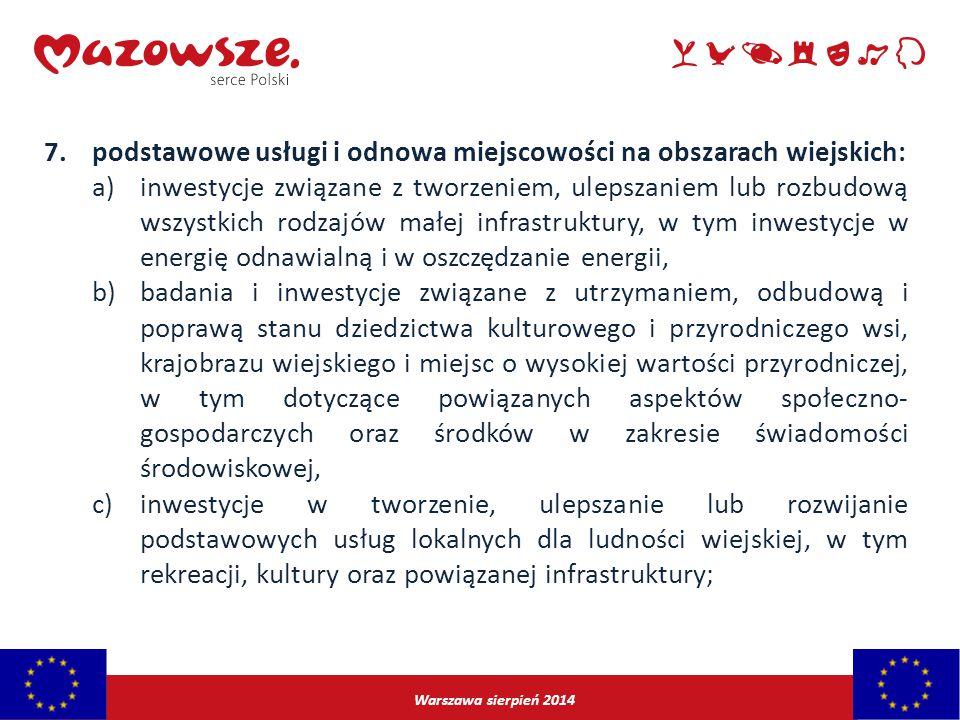 Warszawa sierpień 2014 7.podstawowe usługi i odnowa miejscowości na obszarach wiejskich: a)inwestycje związane z tworzeniem, ulepszaniem lub rozbudową