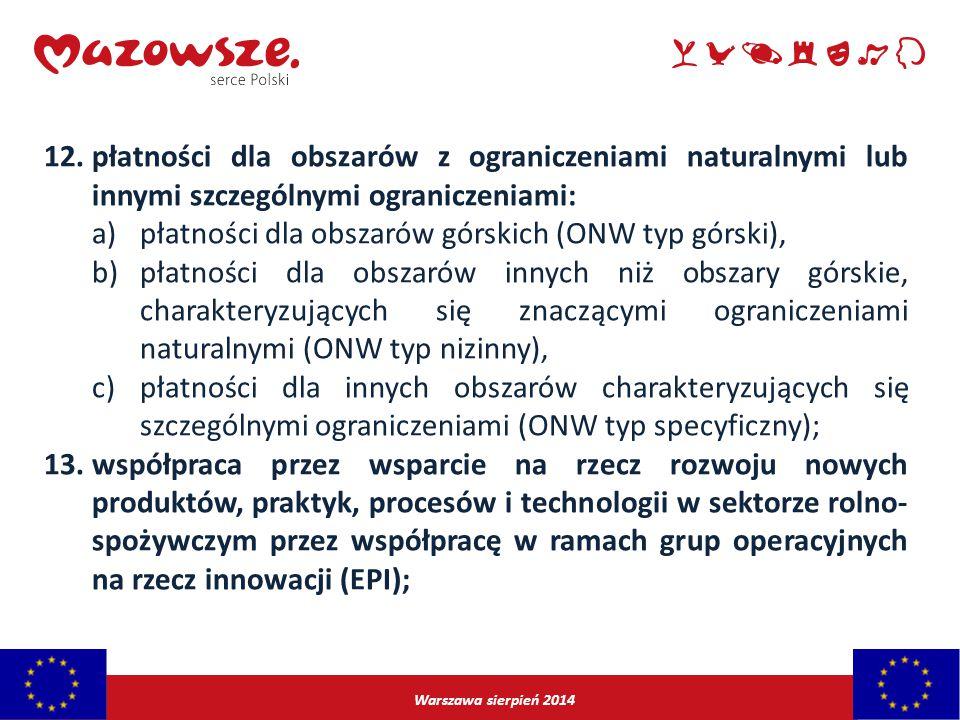 Warszawa sierpień 2014 12.płatności dla obszarów z ograniczeniami naturalnymi lub innymi szczególnymi ograniczeniami: a)płatności dla obszarów górskic