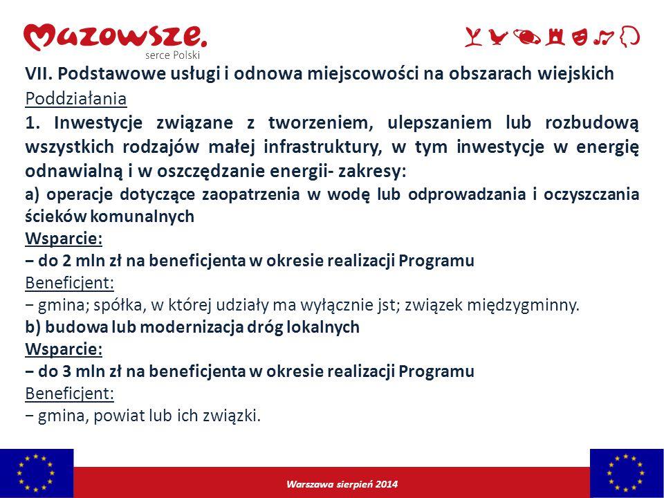 Warszawa sierpień 2014 VII. Podstawowe usługi i odnowa miejscowości na obszarach wiejskich Poddziałania 1. Inwestycje związane z tworzeniem, ulepszani