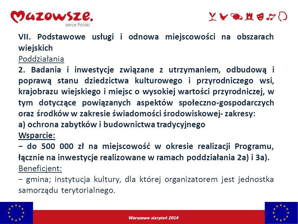 Warszawa sierpień 2014 VII. Podstawowe usługi i odnowa miejscowości na obszarach wiejskich Poddziałania 2. Badania i inwestycje związane z utrzymaniem