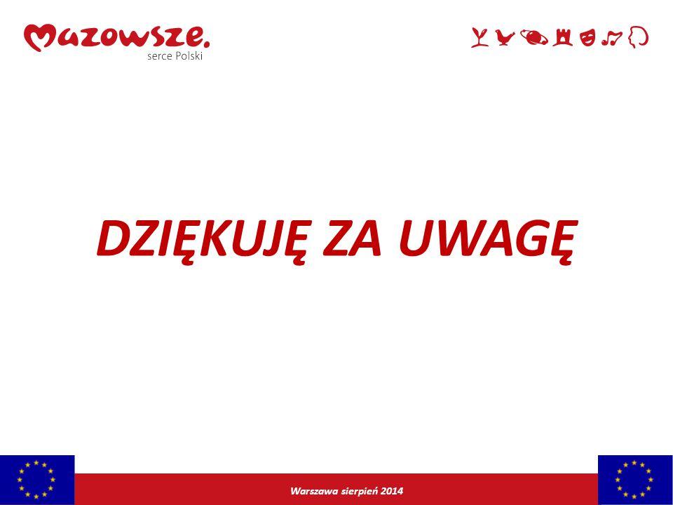 Warszawa sierpień 2014 DZIĘKUJĘ ZA UWAGĘ