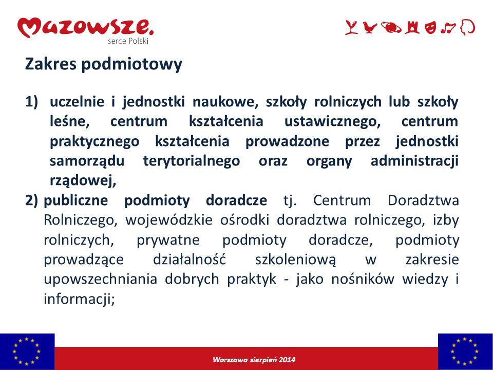 Warszawa sierpień 2014 Zakres podmiotowy 1)uczelnie i jednostki naukowe, szkoły rolniczych lub szkoły leśne, centrum kształcenia ustawicznego, centrum