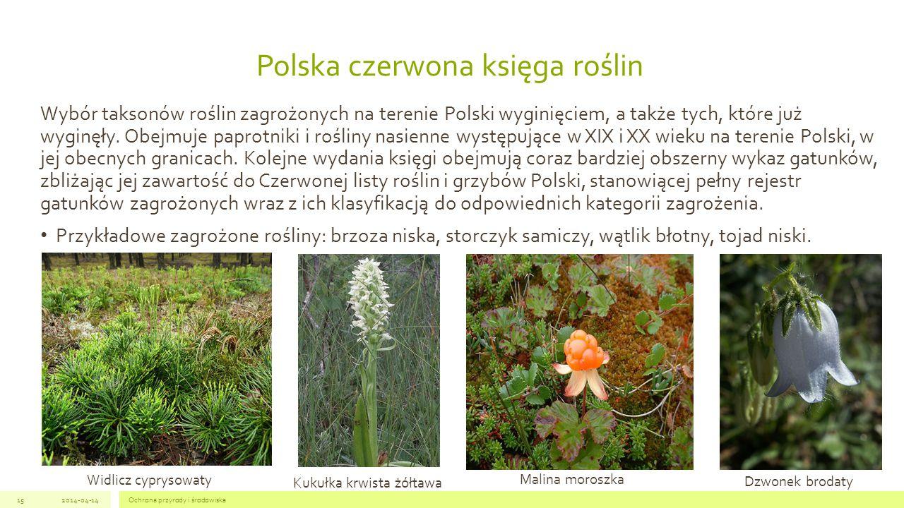 Polska czerwona księga roślin Wybór taksonów roślin zagrożonych na terenie Polski wyginięciem, a także tych, które już wyginęły.