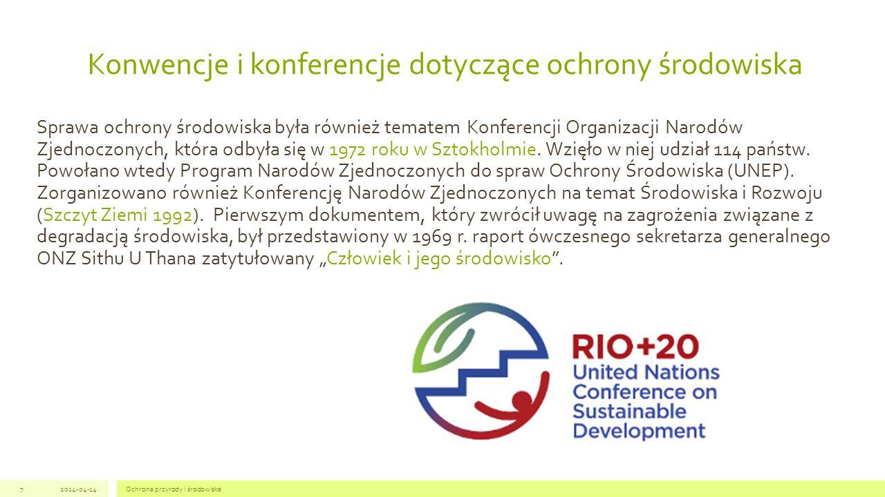 Konwencje i konferencje dotyczące ochrony środowiska Sprawa ochrony środowiska była również tematem Konferencji Organizacji Narodów Zjednoczonych, która odbyła się w 1972 roku w Sztokholmie.