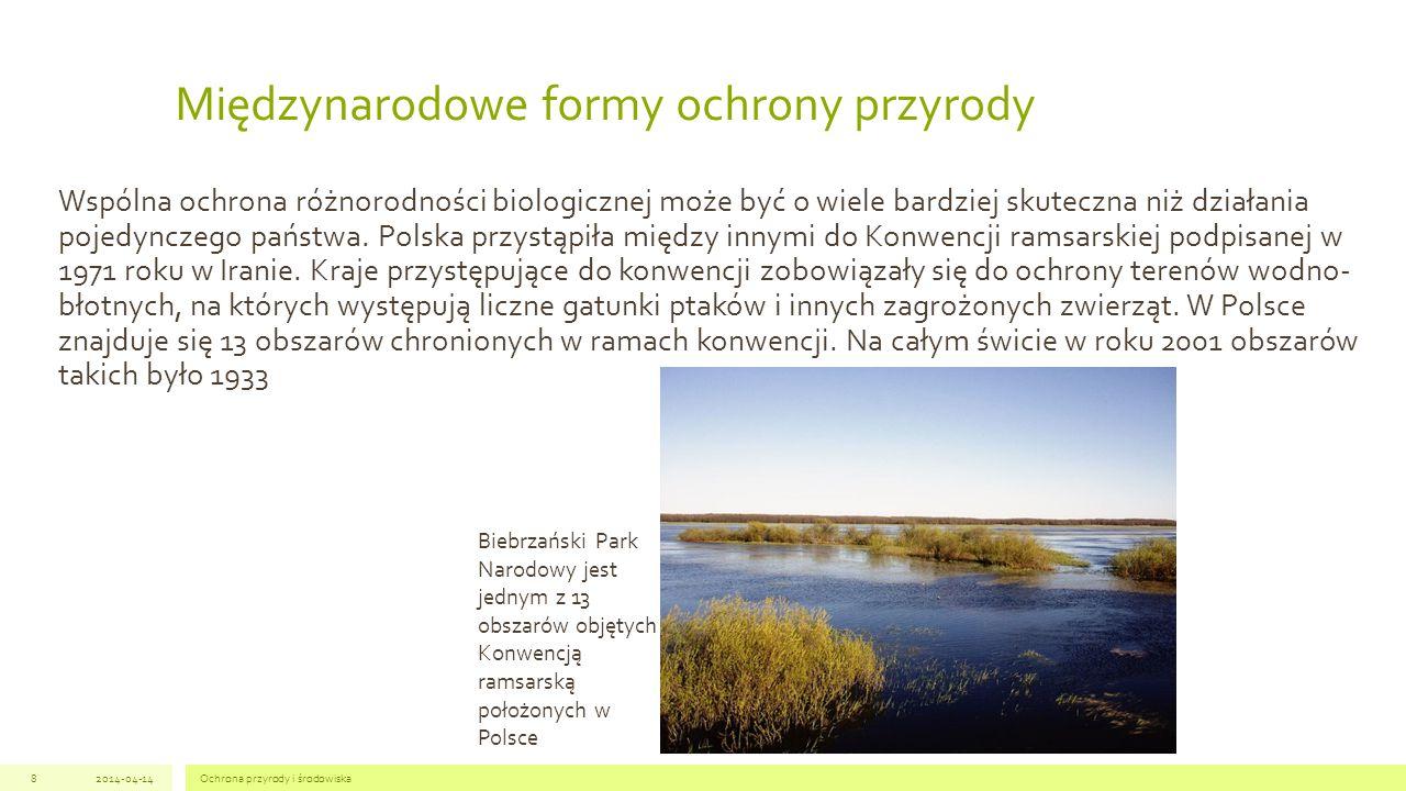 Ochrona przyrody i środowiska82014-04-14 Wspólna ochrona różnorodności biologicznej może być o wiele bardziej skuteczna niż działania pojedynczego państwa.