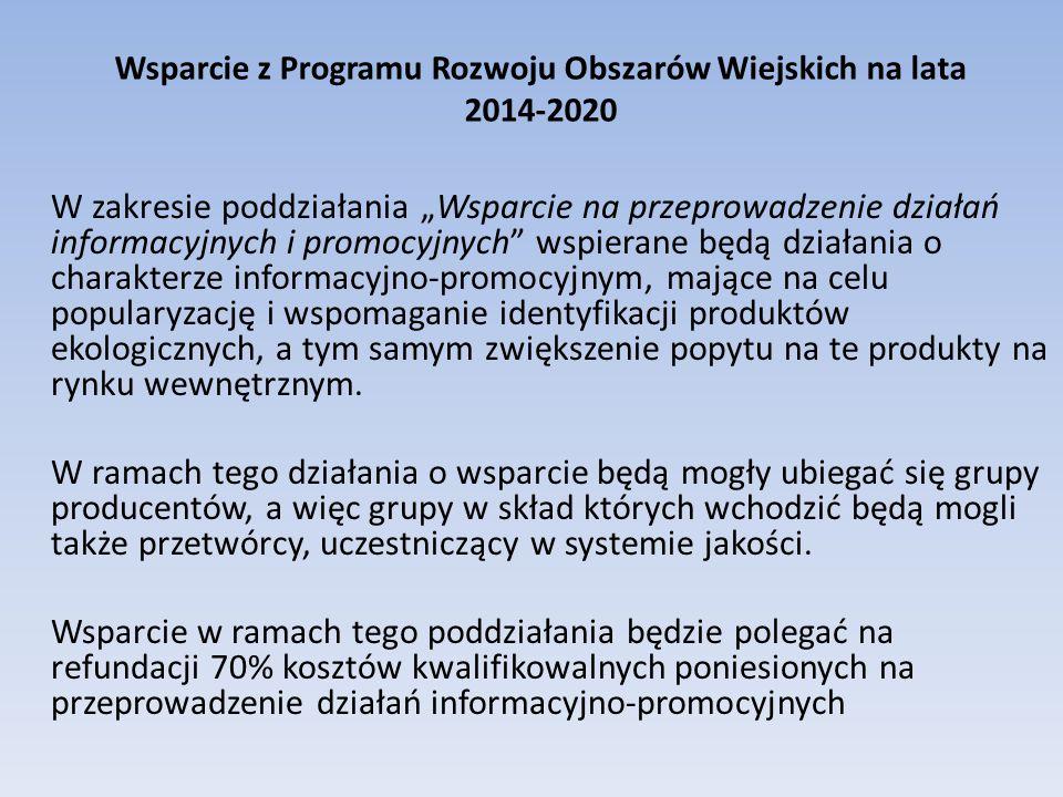 """Wsparcie z Programu Rozwoju Obszarów Wiejskich na lata 2014-2020 W zakresie poddziałania """"Wsparcie na przeprowadzenie działań informacyjnych i promocy"""