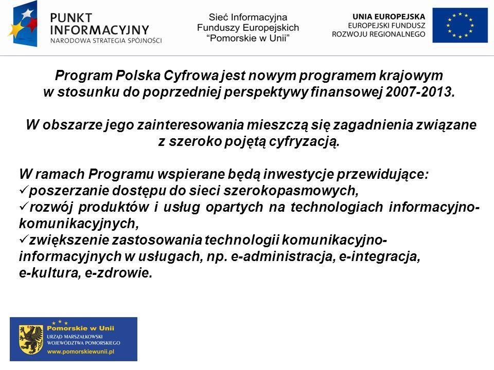 Program Polska Cyfrowa jest nowym programem krajowym w stosunku do poprzedniej perspektywy finansowej 2007-2013. W obszarze jego zainteresowania miesz