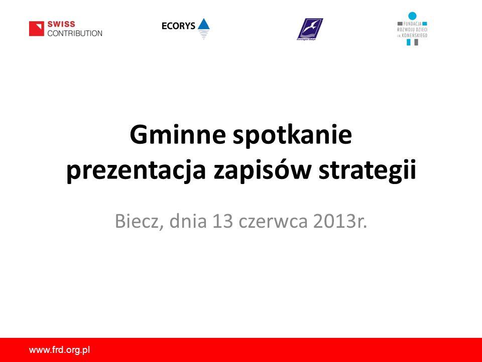 www.frd.org.pl Gminne spotkanie prezentacja zapisów strategii Biecz, dnia 13 czerwca 2013r.