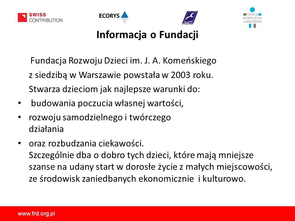 www.frd.org.pl Informacja o Fundacji Fundacja Rozwoju Dzieci im.
