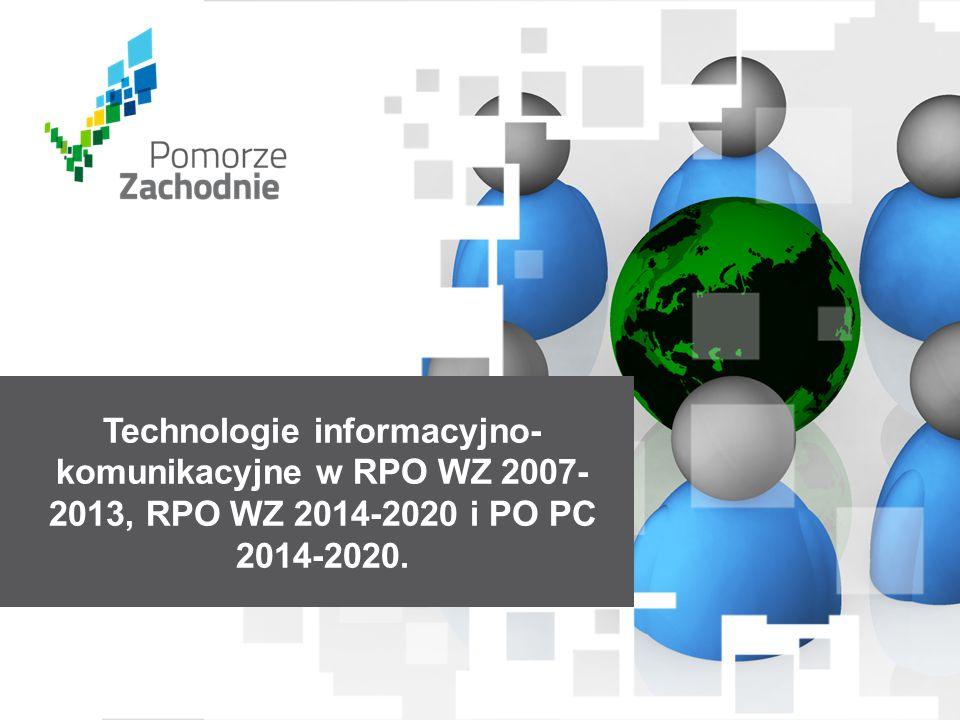www.wzp.p l Technologie informacyjno- komunikacyjne w RPO WZ 2007- 2013, RPO WZ 2014-2020 i PO PC 2014-2020.
