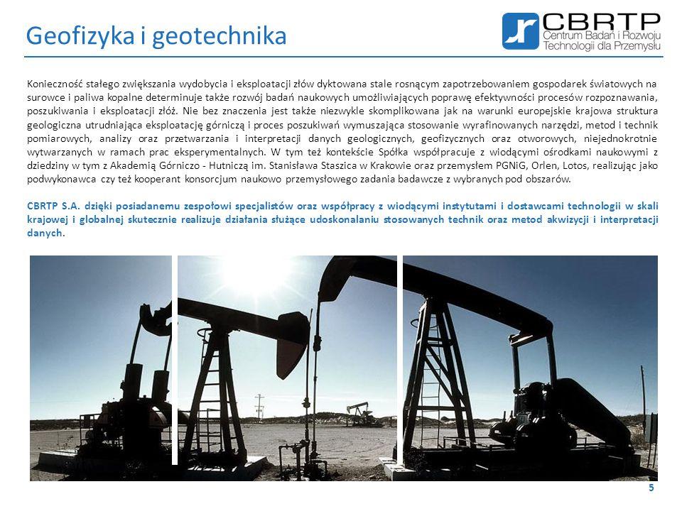 Geofizyka i geotechnika  prace analityczne i przetwarzanie danych sejsmicznych  prace badawcze nad innowacyjnymi metodami akwizycji, przetwarzania oraz interpretacji danych  badania nad poprawą efektywności procesów akwizycji danych geofizycznych  badanie stery małych prędkości z wykorzystaniem sejsmiki wysokorozdzielczej  inżynierskie badania geofizyczne we współpracy z czołowymi jednostkami naukowymi w Polsce i na świecie 6 Głównym celem działań CBRTP S.A.