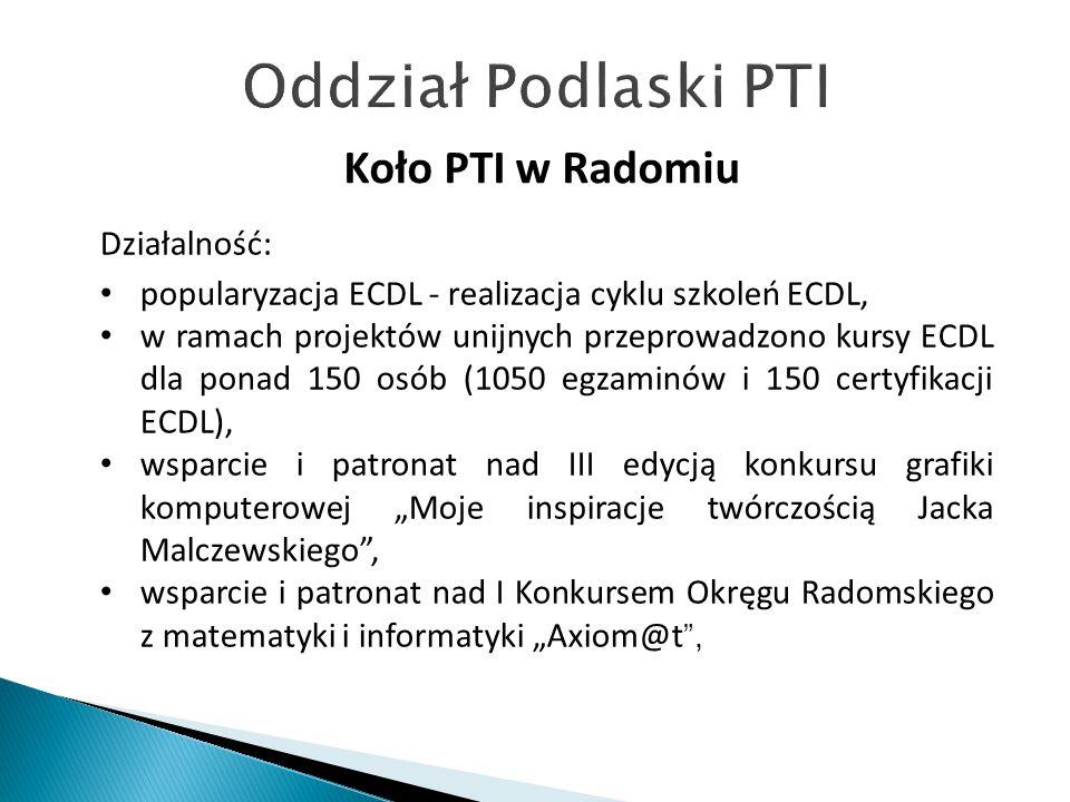 """Działalność: popularyzacja ECDL - realizacja cyklu szkoleń ECDL, w ramach projektów unijnych przeprowadzono kursy ECDL dla ponad 150 osób (1050 egzaminów i 150 certyfikacji ECDL), wsparcie i patronat nad III edycją konkursu grafiki komputerowej """"Moje inspiracje twórczością Jacka Malczewskiego , wsparcie i patronat nad I Konkursem Okręgu Radomskiego z matematyki i informatyki """"Axiom@t ,"""