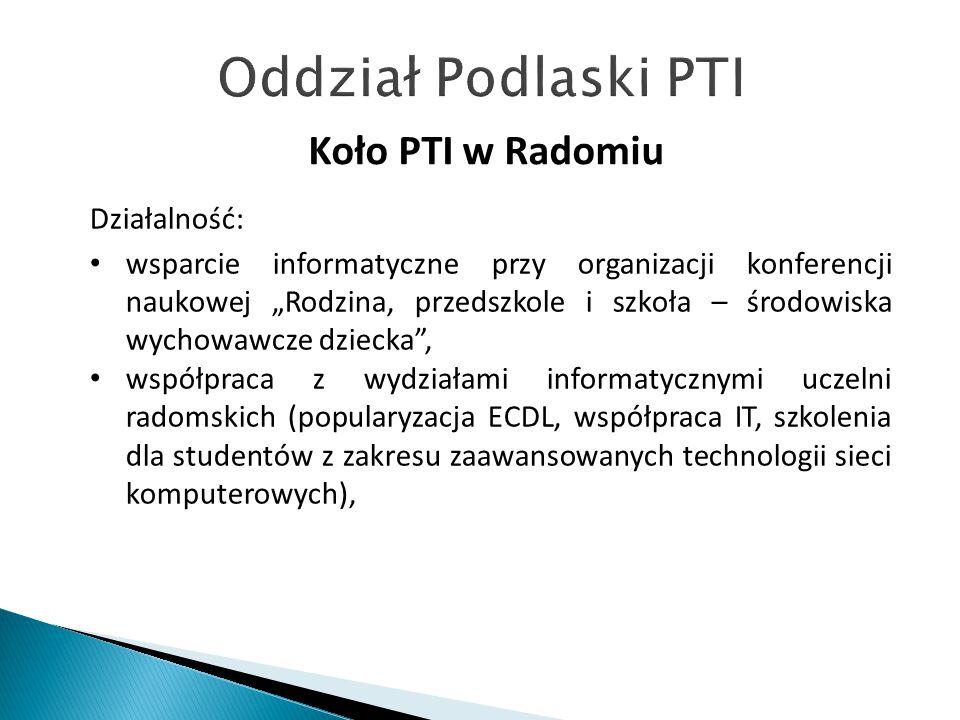 """Koło PTI w Radomiu Działalność: wsparcie informatyczne przy organizacji konferencji naukowej """"Rodzina, przedszkole i szkoła – środowiska wychowawcze d"""