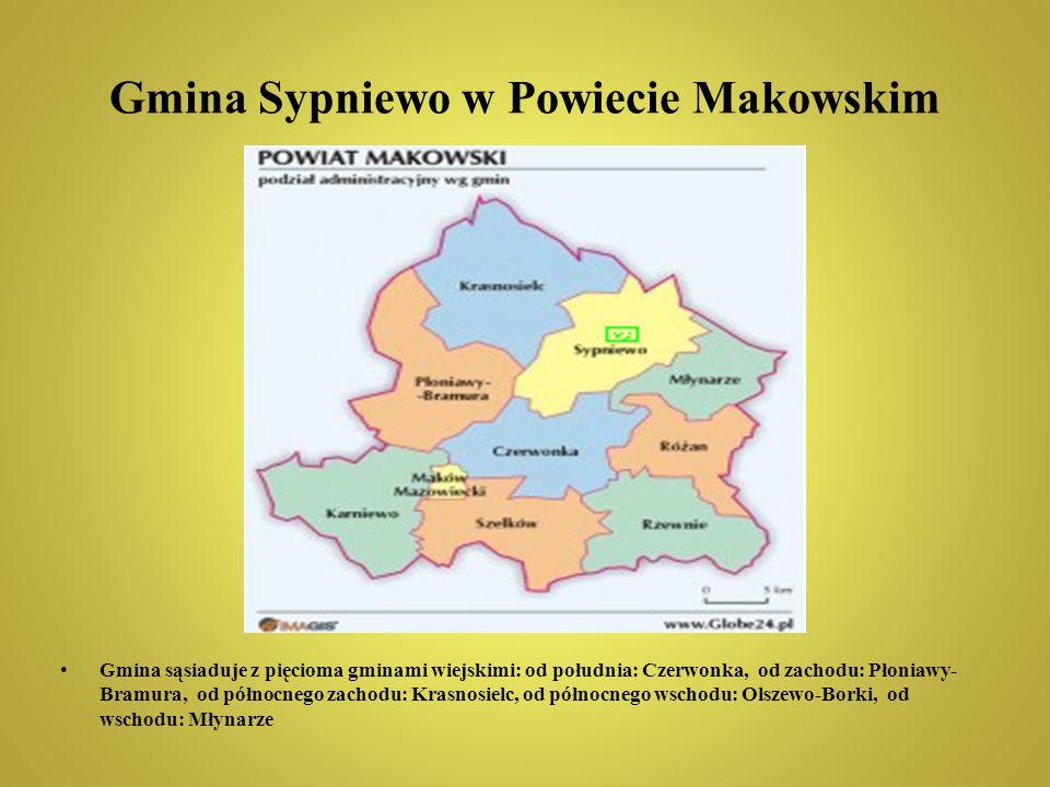 Gmina Sypniewo w Powiecie Makowskim Gmina sąsiaduje z pięcioma gminami wiejskimi: od południa: Czerwonka, od zachodu: Płoniawy- Bramura, od północnego