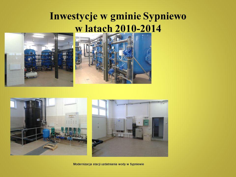 Inwestycje w gminie Sypniewo w latach 2010-2014 Modernizacja stacji uzdatniania wody w Sypniewie