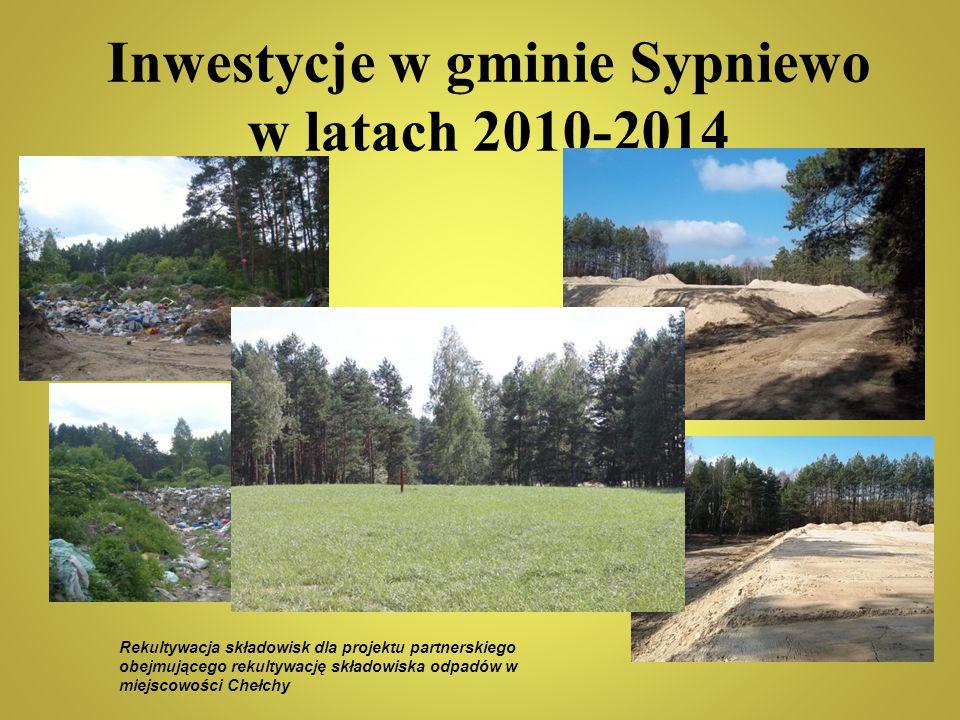 Inwestycje w gminie Sypniewo w latach 2010-2014 Rekultywacja składowisk dla projektu partnerskiego obejmującego rekultywację składowiska odpadów w mie