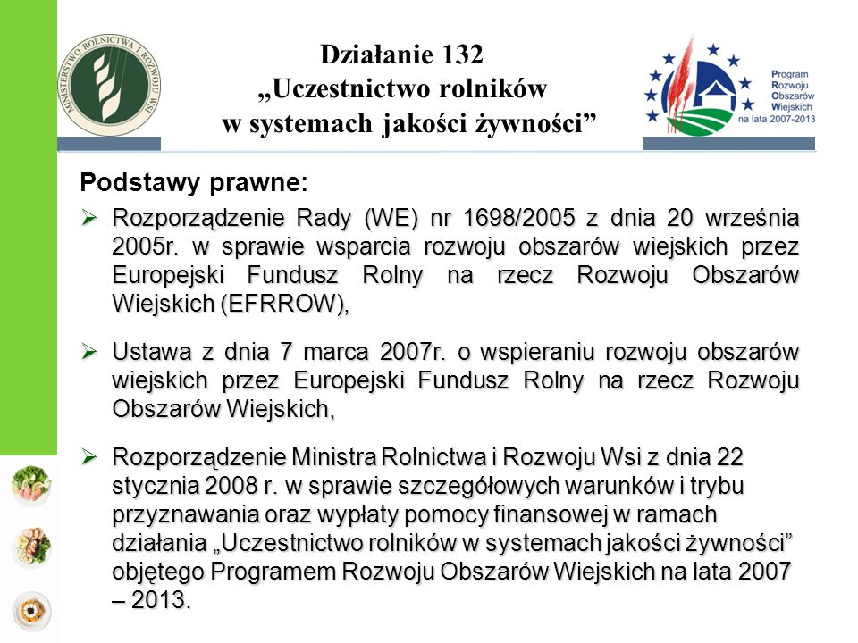 """Działanie 132 """"Uczestnictwo rolników w systemach jakości żywności"""