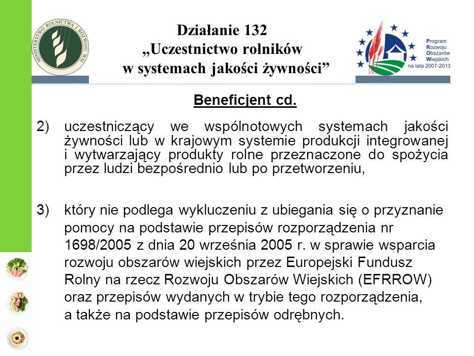 """Działanie 132 """"Uczestnictwo rolników w systemach jakości żywności"""" 2)uczestniczący we wspólnotowych systemach jakości żywności lub w krajowym systemie"""
