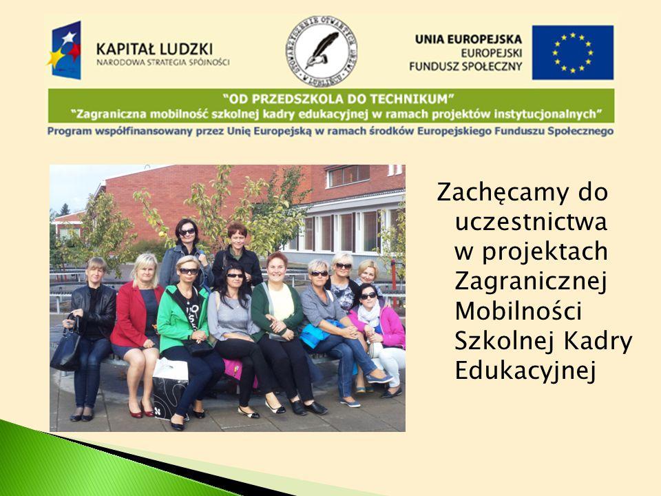 Zachęcamy do uczestnictwa w projektach Zagranicznej Mobilności Szkolnej Kadry Edukacyjnej