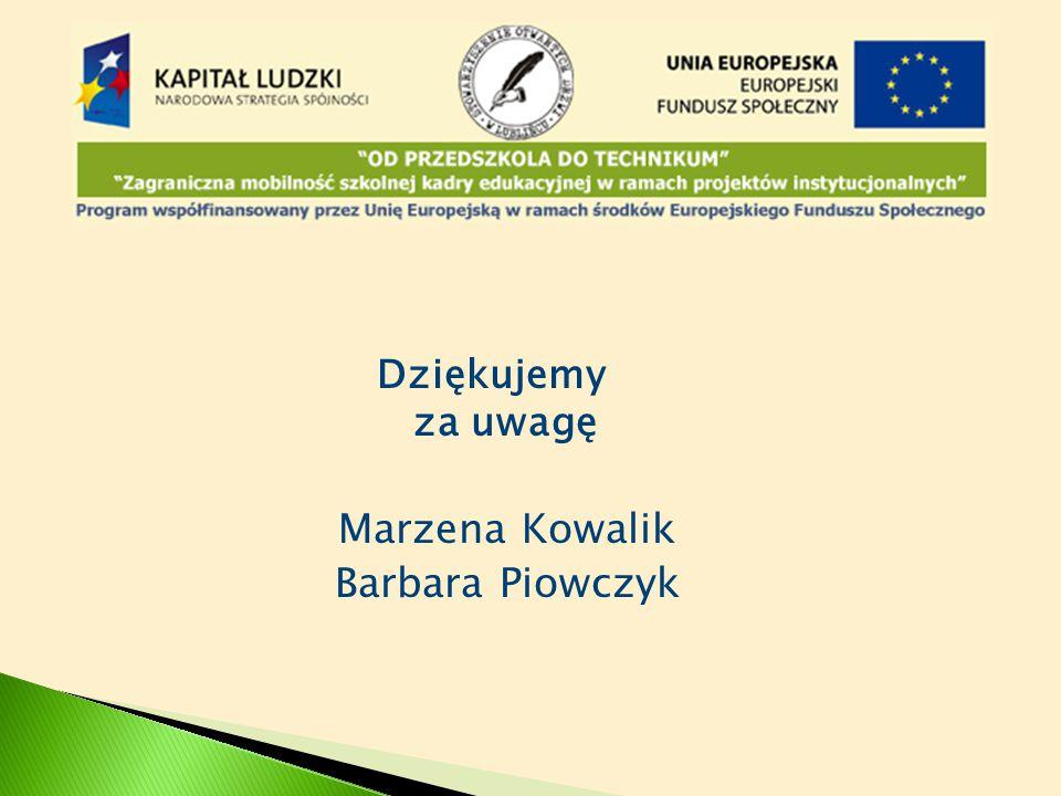 Dziękujemy za uwagę Marzena Kowalik Barbara Piowczyk