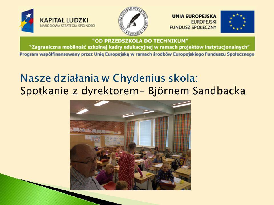 Nasze działania w Chydenius skola: Spotkanie z dyrektorem- Björnem Sandbacka