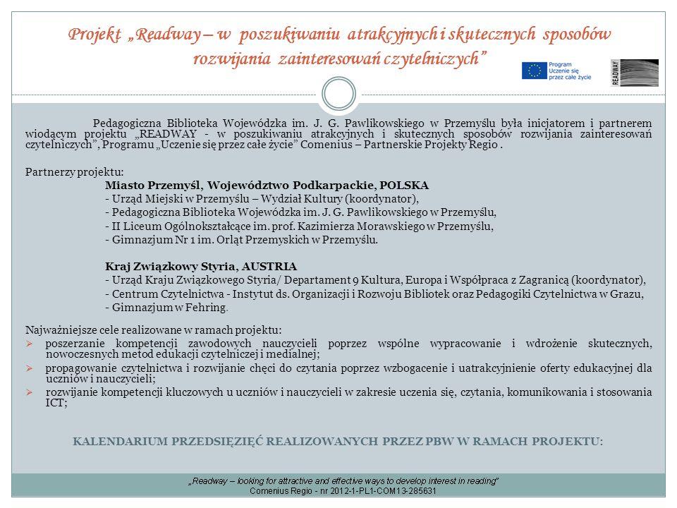"""Projekt """"Readway – w poszukiwaniu atrakcyjnych i skutecznych sposobów rozwijania zainteresowań czytelniczych"""" Pedagogiczna Biblioteka Wojewódzka im. J"""
