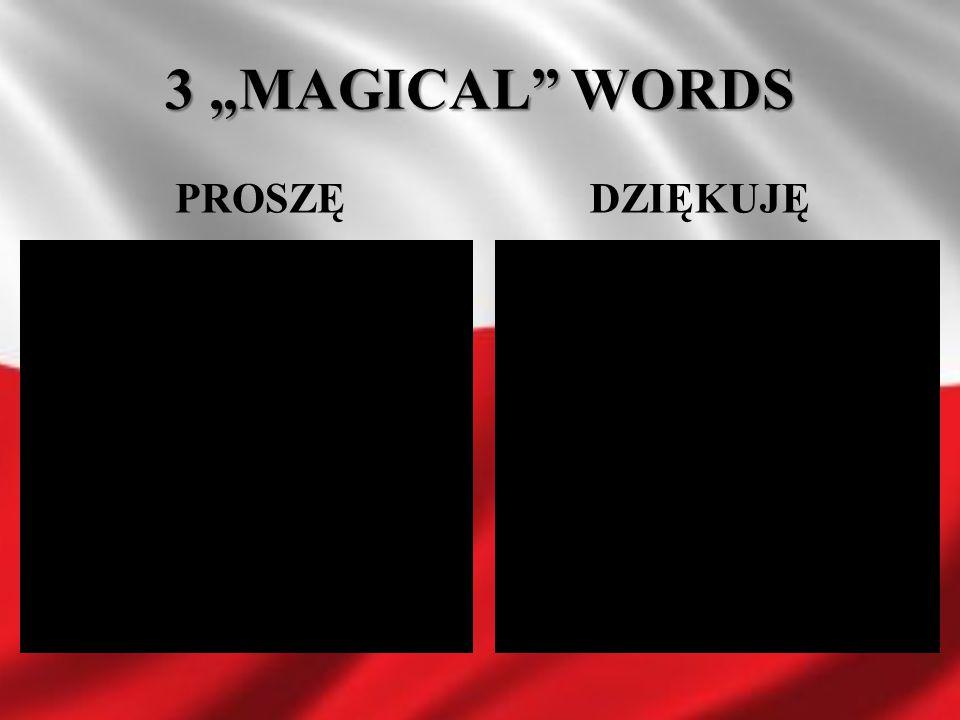 """3 """"MAGICAL"""" WORDS PROSZĘ DZIĘKUJĘ"""