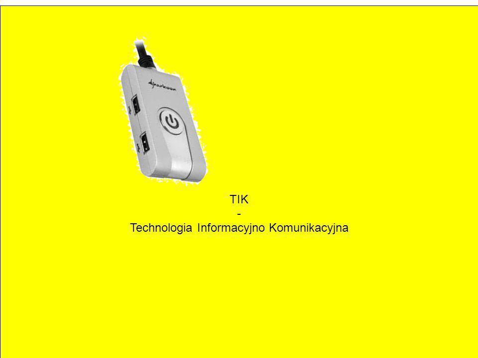 TIK - Technologia Informacyjno Komunikacyjna